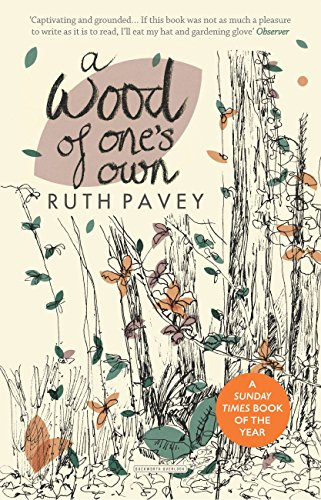 A Wood of One's Own, by Ruth Pavey