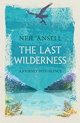 The Last Wilderness by Neil Ansell